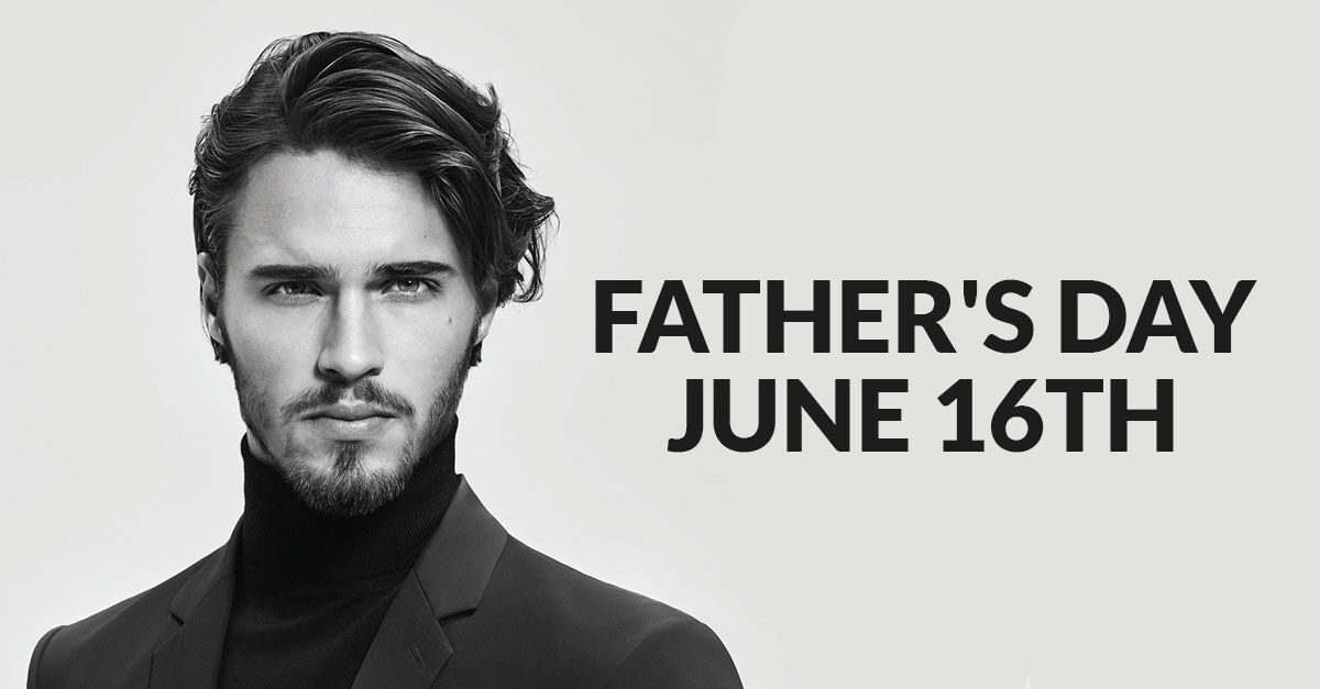 Don't Forget Father's Day June 16th!